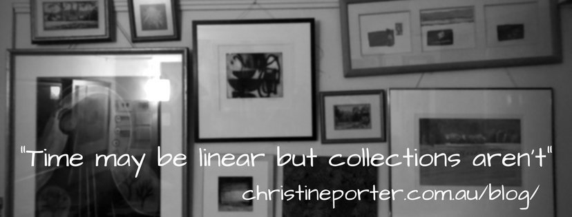 """Christine Porter Blog Post """"Time may be linear but people's collections aren't"""" - about how people collect, and how a collection is the intersection between one person's creative episode and other person's life episode."""